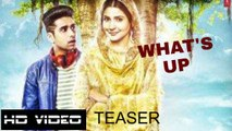 Whats Up Song Teaser (New song teaser from movie - Phillauri)_ Anushka Sharma , Diljit Dosanjh