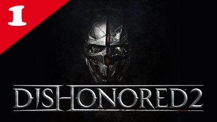 Dishonored 2 - 01/ Longue journée à Dunwall - Corvo, NLG, No Powers & Very Hard
