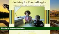 Best PDF  Cooking for Food Allergies: Recipes Free of Dairy, Eggs, Peanuts, Tree Nuts, Fish