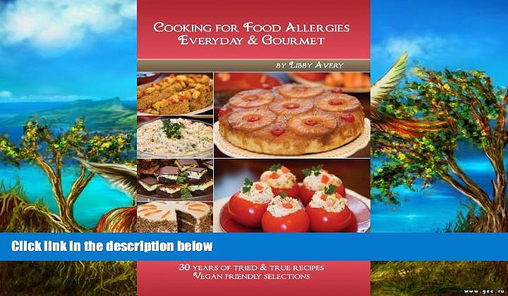 PDF [Download] Cooking for Food Allergies Everyday   Gourmet an Egg   Dairy-Free Allergy Cookbook