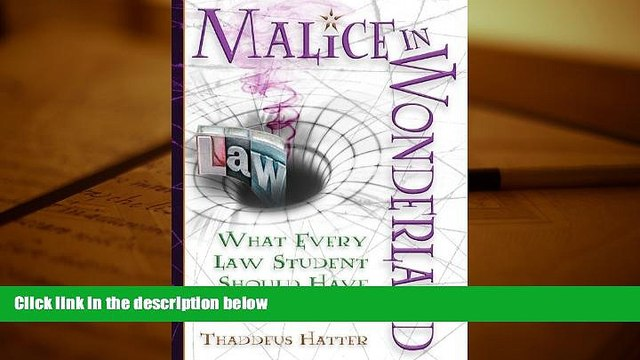 Popular Book  Malice in Wonderland: What Every Law Student Should Have for the Trip  For Trial
