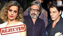 Shah Rukh Khan REJECTS Kangana Ranaut For Sanjay Leela Bhansali's Next?