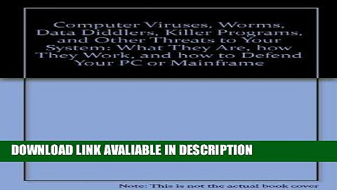 PDF Free Computer Viruses, Worms, Data Diddlers, Killer Programs, and Other Threats to Your