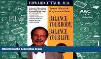 PDF [Download] Balance Your Body, Balance Your Life: Total Health Rejuvenation Read Online