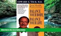Best PDF  Balance Your Body, Balance Your Life: Total Health Rejuvenation [Download] Online