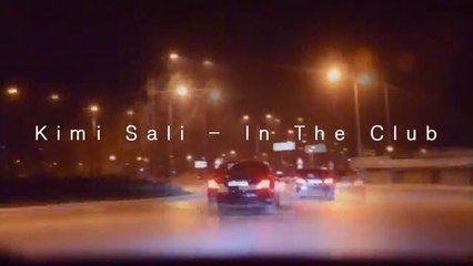 Kimi Salii - In The Club (official video)