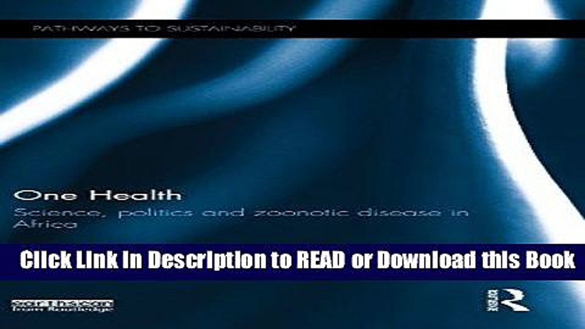 Best PDF One Health: Science, politics and zoonotic disease in Africa (Pathways to Sustainability)