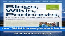 Read Blogs, Wikis, Podcasts, and Other Powerful Web Tools for Classrooms Popular Book