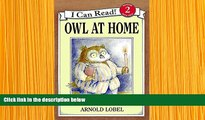 FREE [DOWNLOAD] Owl at Home (I Can Read Level 2) Arnold Lobel For