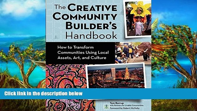 Popular Book  Creative Community Builder s Handbook: How to Transform Communities Using Local