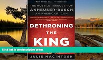 Audiobook  Dethroning the King: The Hostile Takeover of Anheuser-Busch, an American Icon For Kindle