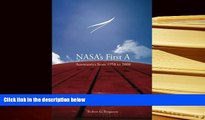 BEST PDF  NASA s First A: Aeronautics from 1958 to 2008 (The NASA History Series) TRIAL EBOOK