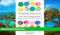 PDF [DOWNLOAD] Preparing Educators for Arts Integration: Placing Creativity at the Center of