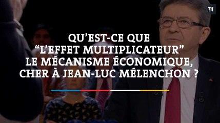 Qu'est-ce que « l'effet multiplicateur », le mécanisme économique cher à Jean-Luc Mélenchon ?