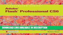 PDF Free Adobe Flash Professional CS6 Illustrated with Online Creative Cloud Updates (Adobe CS6 by
