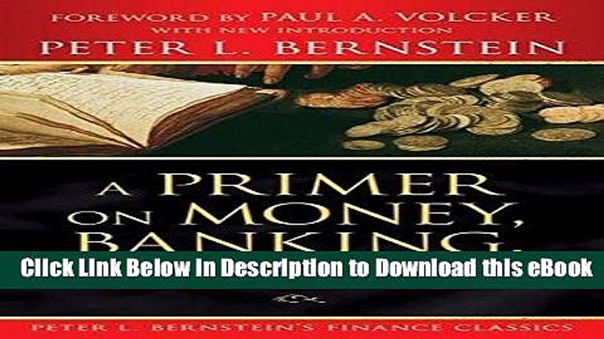 eBook Free A Primer on Money, Banking, and Gold (Peter L. Bernstein s Finance Classics) Free Online