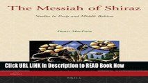 Best PDF The Messiah of Shiraz: Studies in Early and Middle Babism (Iran Studies) Online PDF