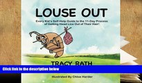 Epub Louse Out: Every Kid s Self-Help Guide to the 11-Day Process of Getting Head Lice Out of