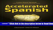 Full E-book Accelerated Spanish: Learn Fluent Spanish with a