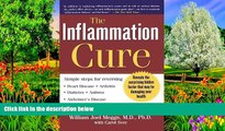 PDF [DOWNLOAD] The Inflammation Cure: Simple Steps for Reversing heart disease, arthritis, asthma,