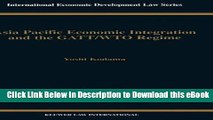 eBook Free Asia Pacific EConomic Integration and the Gatt/Wto Regime (International Economic