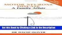 PDF [FREE] DOWNLOAD Motor Neurone Disease: A Family Affair (Overcoming Common Problems) BEST PDF