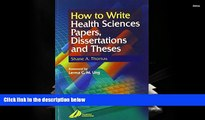 Best Ebook  How to Write Health Sciences Papers, Dissertations and Theses, 1e  For Trial