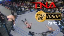 TNA Impact Wrestling 23rd February 2017 || TNA Impact Wrestling 2/23/17 || Full Show HD || Part 2