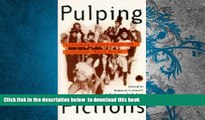 PDF [DOWNLOAD] Pulping Fictions: Consuming Culture Across the English/Media Divide (Film Fiction)