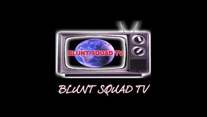 Blunt Squad TV - Episode #5 (Trailer)