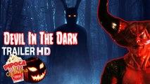 Demon movie DEVIL IN THE DARK 2017 trailer filme horror movie filme de demônio filme de terror