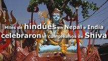 Miles de hindúes en Nepal e India celebraron el cumpleaños de Shiva