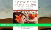 Read Online 12 Months of Marketing for Salon and Spa: Ideas, Events and Promotions for Salon and