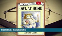 FREE [DOWNLOAD] Owl at Home (I Can Read Level 2) Arnold Lobel For Ipad