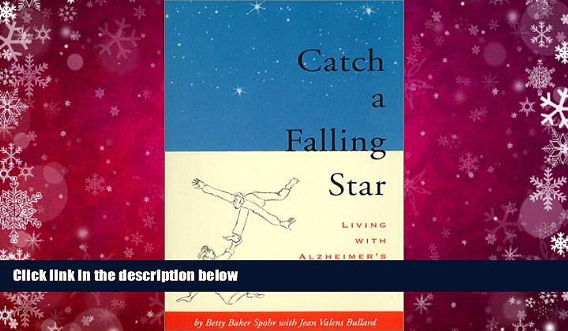 PDF [FREE] DOWNLOAD  Catch a Falling Star: Living With Alzheimer s Betty Baker Spohr BOOK ONLINE
