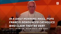"""Pope Francis criticizes Catholics that lead a """"double life"""""""