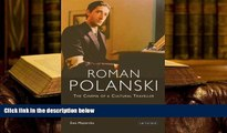 Read Online Roman Polanski: The Cinema of a Cultural Traveller Ewa Mazierska  FOR IPAD