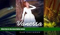 Read Online Vanessa: The Life of Vanessa Redgrave Dan Callahan FAVORITE BOOK