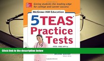 Best Ebook  McGraw-Hill Education 5 TEAS Practice Tests, 2nd Edition (Mcgraw Hill s 5 Teas
