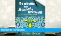 BEST PDF  Starving the Anxiety Gremlin: A Cognitive Behavioural Therapy Workbook on Anxiety