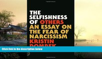 PDF [DOWNLOAD] The Selfishness of Others: An Essay on the Fear of Narcissism Kristin Dombek  Pre