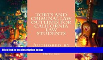 Read Online Torts and Criminal law Outlines For California Law Students Value Bar Prep Outlines