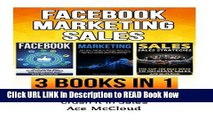 PDF Online Facebook: Marketing: Sales: 3 Books in 1: Make Money With Facebook, Market Like A Pro