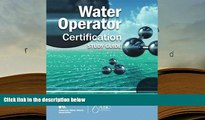 Popular Book  Water Operator Certification Study Guide: A Guide to Preparing for Water Treatment