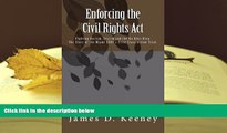 BEST PDF  Enforcing the Civil Rights Act: Fighting Racism, Sexism and the Ku Klux Klan.  The Story