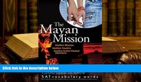 PDF [DOWNLOAD] The Mayan Mission - Another Mission  Another Country  Another Action-Packed