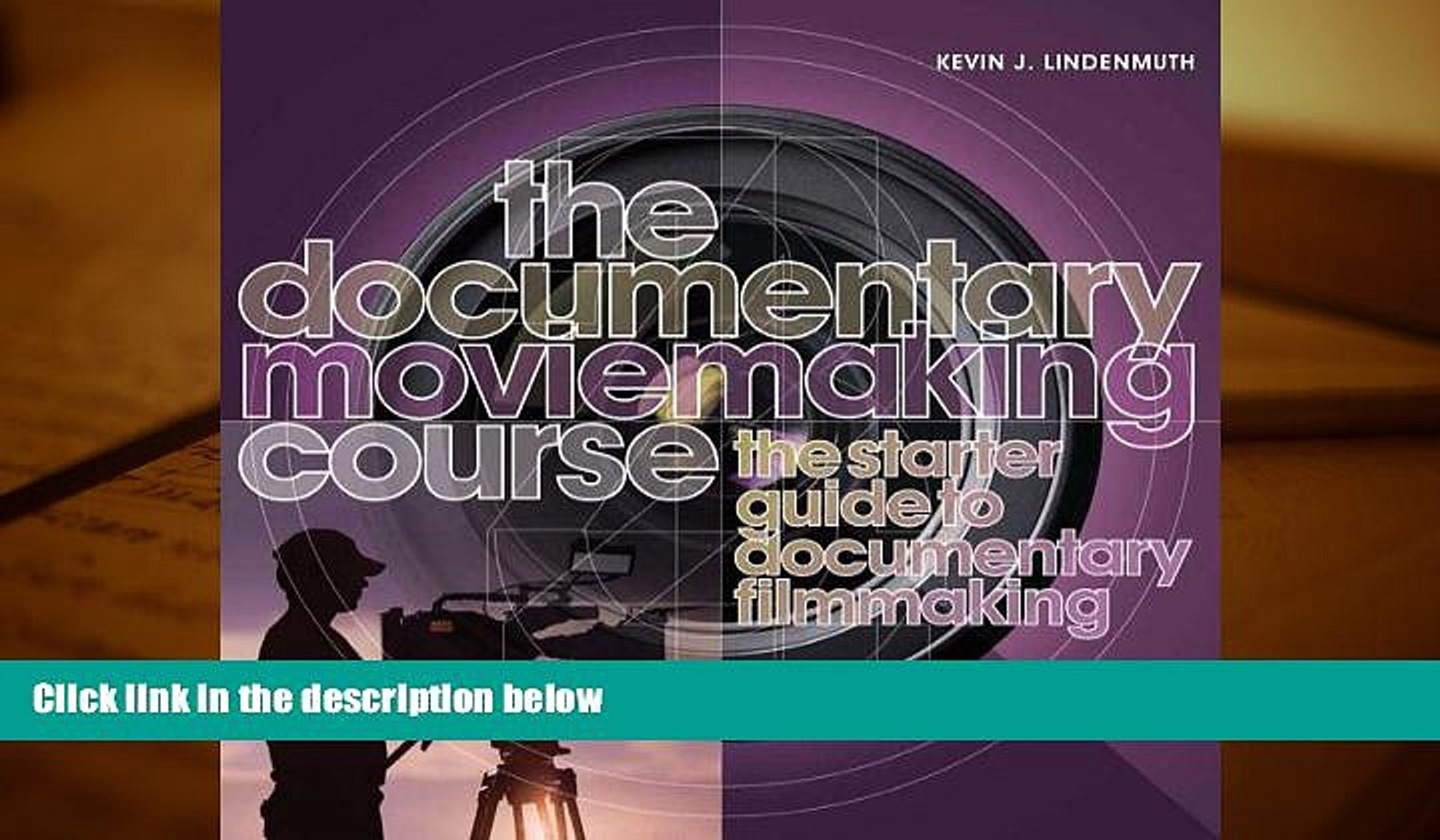 PDF  The Documentary Moviemaking Course: The Starter Guide to Documentary Filmmaking Kevin J.