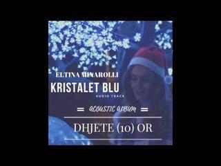 Eltina Minarolli - Kristalet Blu (LIVE Acoustic)