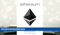 Popular Book  Ethereum: Blockchains, Digital Assets, Smart Contracts, Decentralized Autonomous