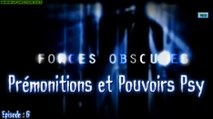Prémonitions et Pouvoirs Psy - Forces Obscures Ep: 6 - HD